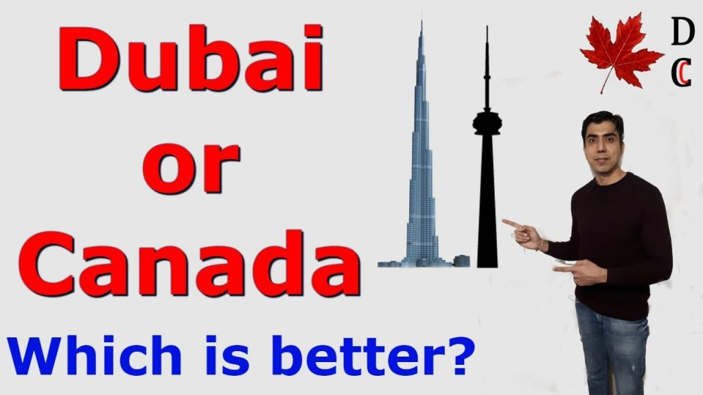 Is migrating to Canada from Dubai worth it